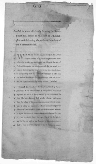 An act for more effectually securing the trade peace and safety of the Port of Philadelphia and defending the western frontiers of the Commonwealth. [Philadelphia] Printed by Zachariah Poulson, junr. No. 80 Chestnut-street [179-].