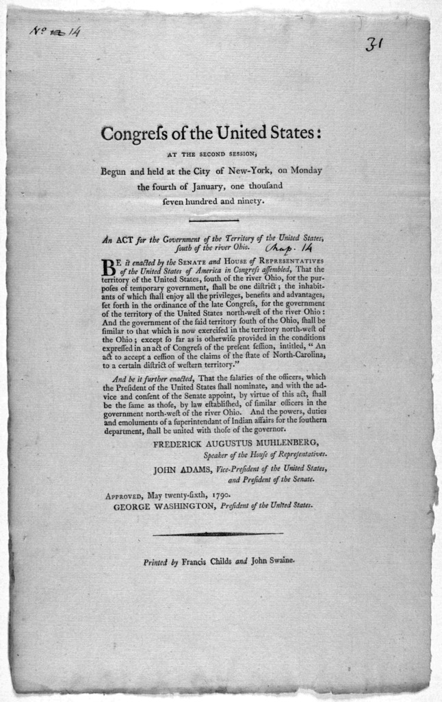 ... An act for the government of the Territory of the United States, south of the river Ohio. [New York] Printed by Francis Childs and John Swaine, [1790].