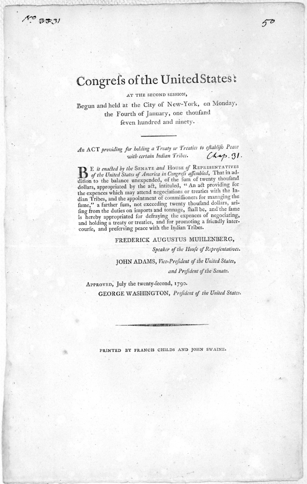 ... An act providing for holding a treaty or treaties to establish peace with certain Indian tribes. [New York] Printed by Francis Childs and John Swaine, [1790].