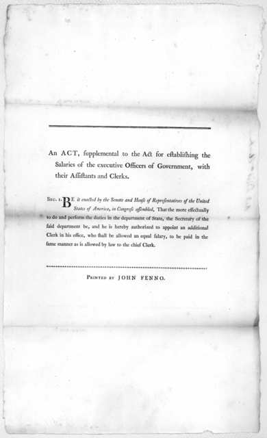 An act supplemental to the act for establishing the salaries of the executive officers of government with their assistants and clerks. [Philadelphia] Printed by John Fenno [1790].