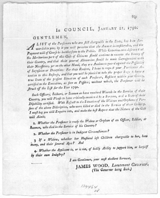 In Council, January 21, 1790. Gentlemen. A list of the pensions, who are still chargeable to the State, has been forwarded to you; but it you will perceive that the amount is considerable, and the payment will of course be burthersome to the pub