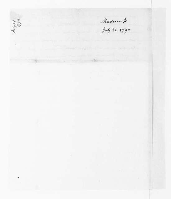 James Madison to James Madison Sr., July 31, 1790. [incomplete in original].
