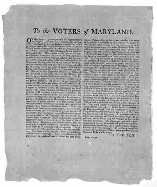 To the voters of Maryland. On Monday next, you are to elect six representatives in Congress; but your choice is limitted [limited] to the characters mentioned in the two tickets proposed by the late meeting at Annapolis, and by Baltimore-Town ..