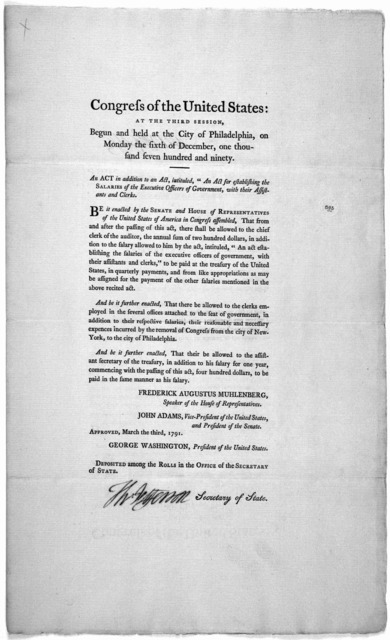 "... An act in addition to an act, intituled ""An act for establishing the salaries of the executive officers of government, with their assistants and clerks. [Philadelphia: Printed by Francis Childs and John Swaine, 1791.]."