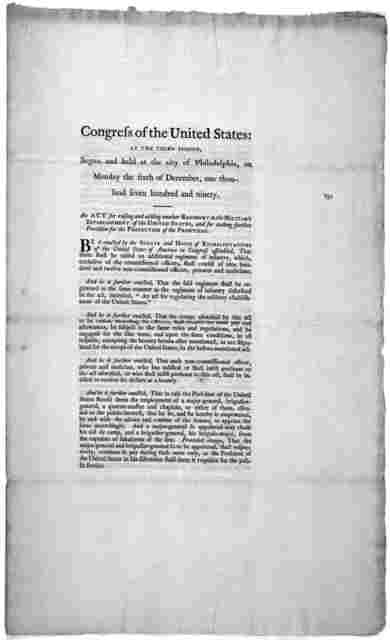 Congress of the United States: at the third session, begun and held at the City of Philadelphia, on Monday the sixth of December, one thousand seven hundred and ninety. An act for raising and adding another regiment to the military establishment