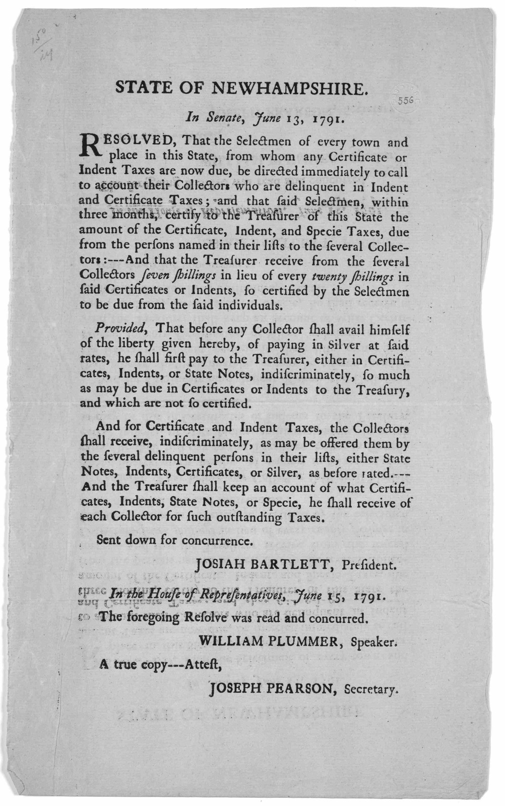 State of New Hampshire. In Senate, June 13, 1791. Resolved, that the selectmen of every town and place in this State, from whom any certificate or indent taxes are now due, be directed immediately to call to account their collectors who are deli