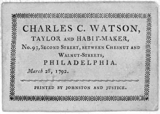 Charles C. Watson. taylor and habit-maker No. 93, Second street, between Chestnut and Walnut-streets. Philadelphia. March 28, 1792. [Philadelphia] Printed by Johnston and Justice. [1792].