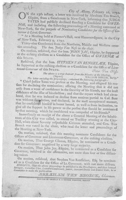 City of Albany, February 16, 1792. On the 13th instant a letter was received by Abraham Ten Broeck, Esquire, from a gentleman in New York, informing that Judge Yates had publicly declined standing a candidate for Governor, and inclosing the foll