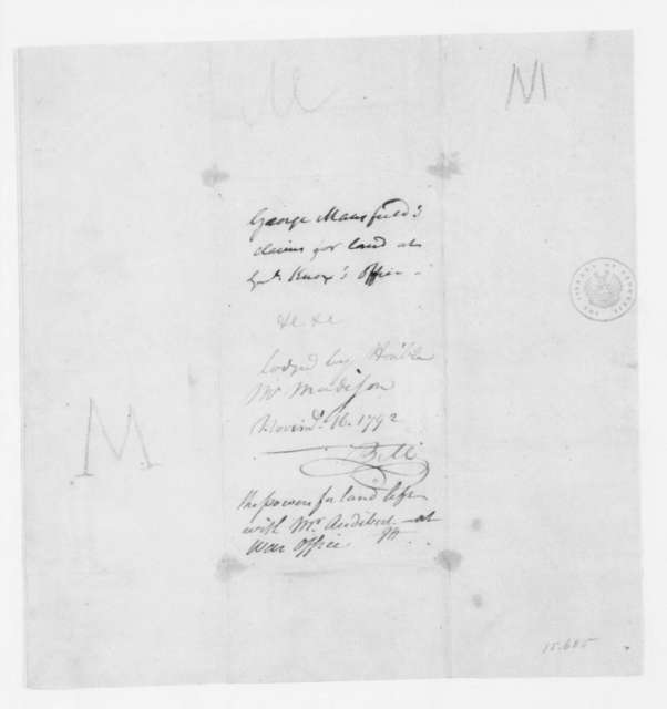 George Mansfield, November 16, 1792. Docket only, land claim lodged by James Madison.