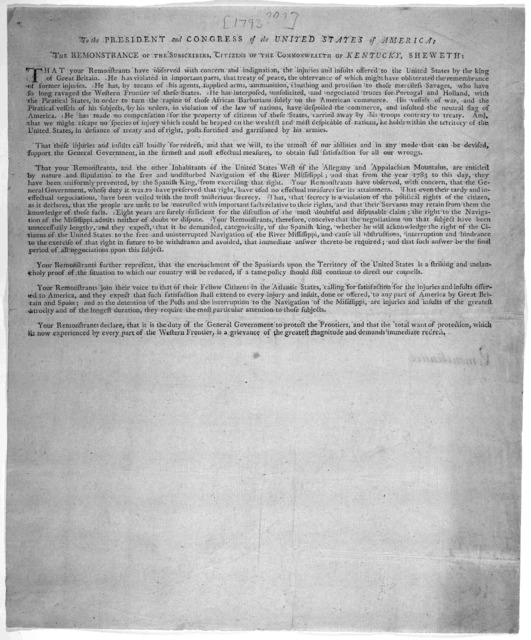 To the president and Congress of the United States of America; the remonstrance of the subscribers, citizens of the Commonwealth of Kentucky, sheweth: That your remonstrants have observed with concern and indignation, the injuries and insults of