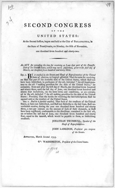 ...An act for extending the time for receiving on loan that part of the domestic debt of the United States, which may not be subscribed, prior to the first day of March.  One thousand seven jundred and ninety-three.  [Philadelphia:  Printed by F