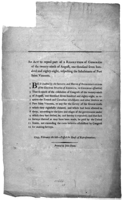 An act to repeal part of a resolution of Congress of the twenty-ninth of August, one thousand seven hundred and eighty-eight, respecting the inhabitant of Port Saint Vincents 1793. February the 6th- Passed the House of representatives. [Philadel
