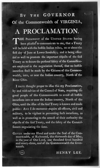 By the Governor of the Commonwealth of Virginia, A proclamation. The president of the United States having been pleased to communicate to me, that a Treaty will be held with the hostile Indian tribes, on or about the first day of June at Lower S