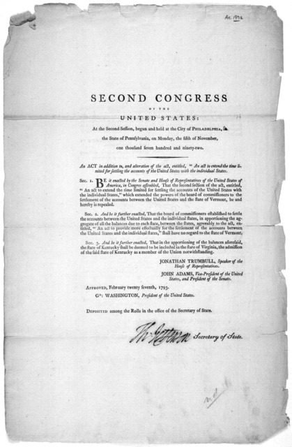 Second Congress of the United States: At the second session begun and held at the City of Philadelphia, in the state of Pennsylvania, on Monday, the fifth of November, one thousand seven hundred and ninety-two. An act in addition to, and alterat