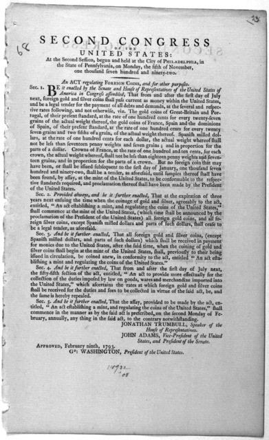 Second Congress of the United States: at the second session, begun and held at the City of Philadelphia, in the state of Pennsylvania, on Monday, the fifth of November, one thousand seven hundred and ninety-two. An act regulating foreign coins,
