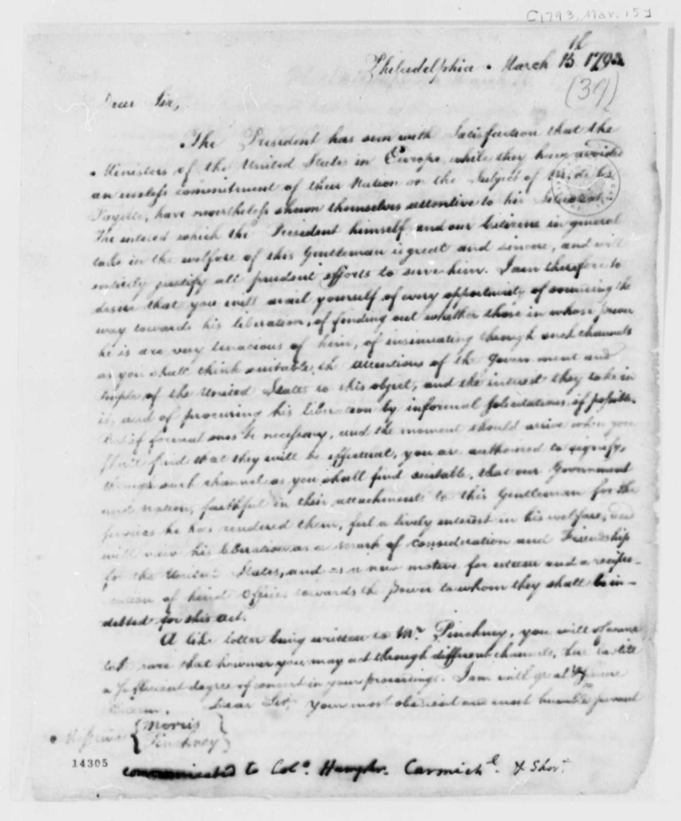 Thomas Jefferson to Gouverneur Morris, March 15, 1793, also to Thomas Pinckney, David Humphreys, William Carmichael, and William Short