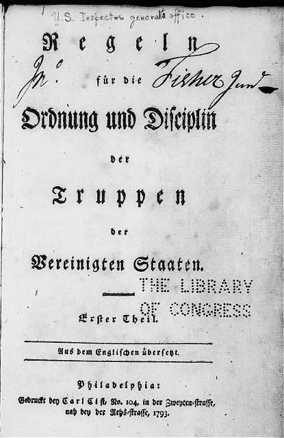 [Title page of Regeln fur die Ordnung und Disciplin der Truppen der Vereinigten Staaten, Philadelphia, 1793, no illus.]