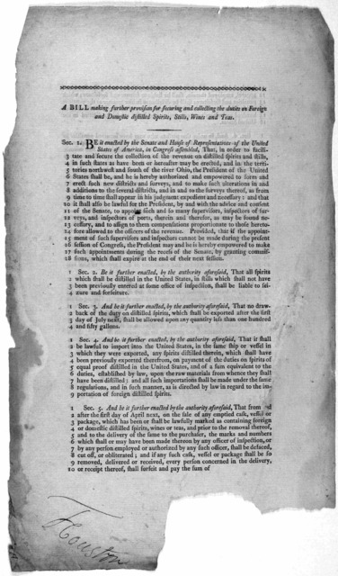 A bill making further provision for securing and collecting the duties on foreign and domestic distilled spirits, stills, wines and teas ... [Philadelphia] Printed by Childs and Swaine [1794?].