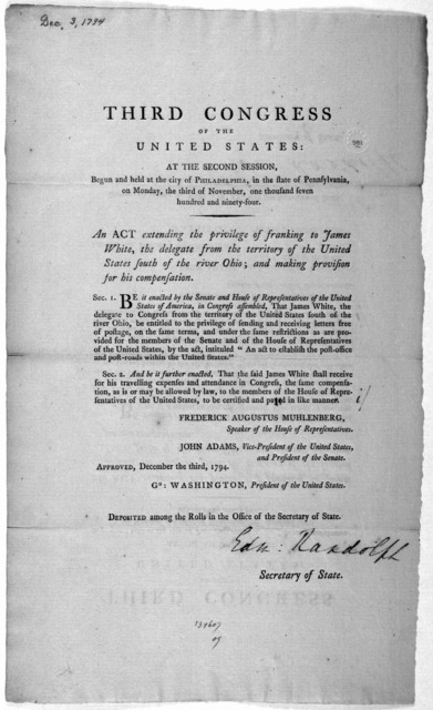 ... An act extending the privilege of franking to James White, the delegate from the territory of the United States south of the river Ohio; and making provision for this compensation. [Philadelphia: Printed by Childs and Swaine, 1794].