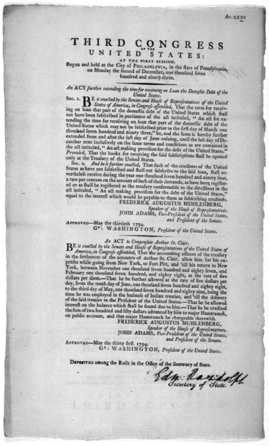 ... An act further extending the time for receiving on loan the domestic debt of the United States ... [Followed by] An act to compensate Arthur St. Clair. [Philadelphia: Printed by Childs and Swaine, 1794].