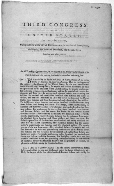 ... An act making appropriations for the support of the military establishment of the United States, for the year one thousand seven hundred and ninety four. [Philadelphia: Printed by Childs and Swaine, 1794.].