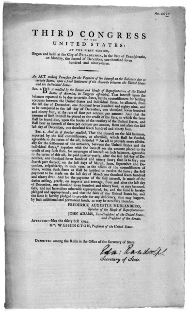 ... An act making provision for the payment of the interest on the balances due to certain states, upon a final settlement of the accounts between the United States and the individual states. [Philadelphia, Printed by Childs and Swaine, 1794.].