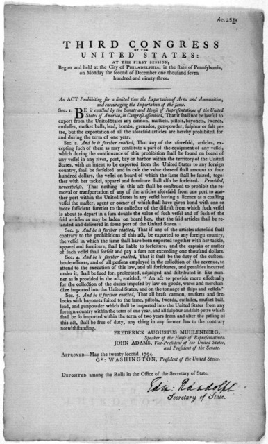 ... An act prohibiting for a limited time the exportation of arms and ammunition, and encouraging the importation of the same. [Philadelphia: Printed by Childs and Swaine, 1794].
