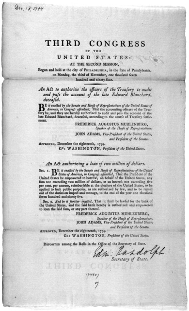 ... An act to authorize the officers of the Treasury to audit and pass the account ofthe late Edward Blanchard, deceased ... [Followed by] An act authorizing a loan of two million of dollars. [Philadelphia: Printed by Childs and Swaine, 1794.].