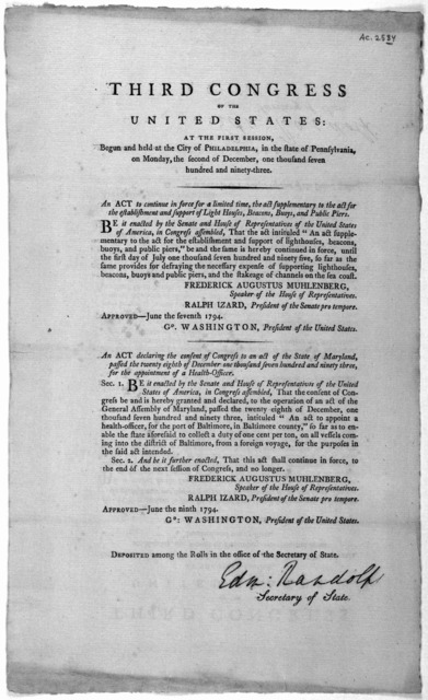 ... An act to continue in force for a limited time, the act supplementary to the act for the establishment and support of lighthouses, beacons, buoys, and public piers ... Approved June the seventh 1794. [Followed by] An act declaring the consen