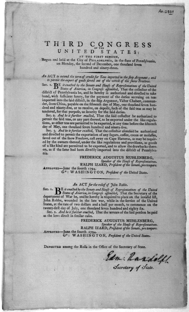 ... An act to extend the term of credit for teas imported in the ship Argonaut; and to permit the export of goods saved out of the wreck of the snow Freelove ... Followed by An act for the relief of John Robbe. [Philadelphia: Printed by Childs a