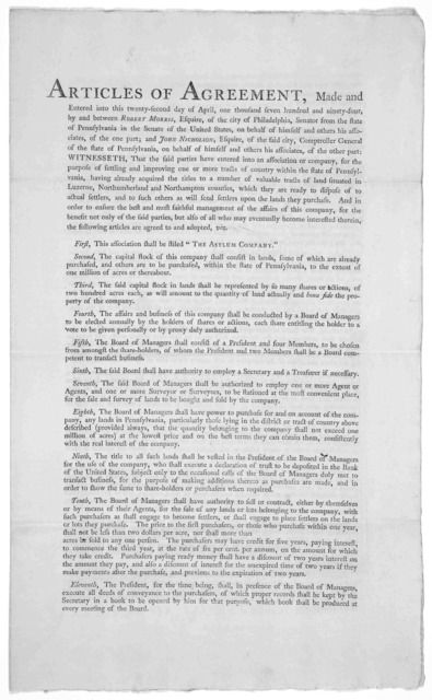 Articles of agreement, made and entered into this twenty-second day of April, one thousand and seven hundred and ninety-four, by and between Robert Morris, Esquire of the City of Philadelphia ... on behalf of himself and others his associates, o