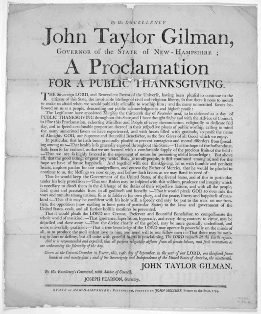 By His Excellency John Taylor Gilman, Governor of the State of New-Hampshire; a proclamation for a public thanksgiving ... The Legislature have appointed Thursday the thirteenth day of November next, to be observed as a day of public thanksgivin