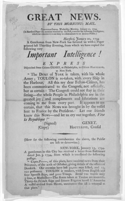 Great news. By this morning's mail. Chronicle-office, Wednesday morning, January 22, 1794. (A Hartford paper this moment received by the Post contains the following intelligence which we conceive it is our duty to communicate to an anxious publi