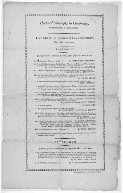 Harvard University in Cambridge, Commonwealth of Massachusetts. The order of the exercises of commencement. July 16th, M,DCC, XCIV [44 lines] Boston: Printed by Thomas Fleet, 1794.