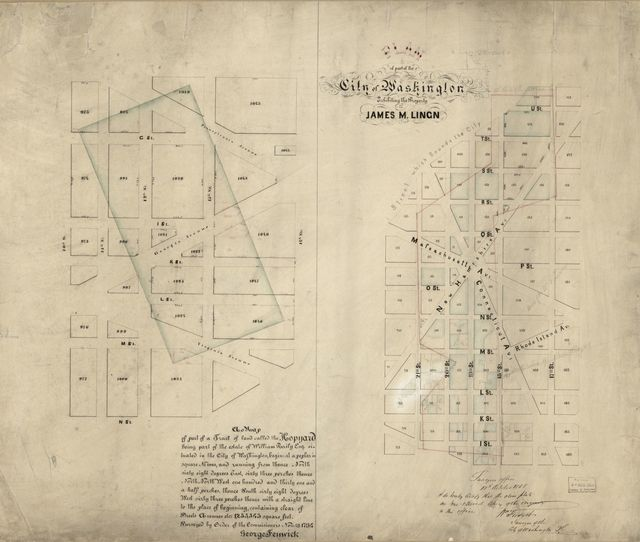 Plan of part of the city of Washington exhibiting the property of James M. Ling[a]n ; A map of part of a tract of land called the Hopyard : being part of the estate of William Baily Esq. situated in the city of Washington ... : surveyed by order of the Commissioners Nov. 4th 1794, George Fenwick /