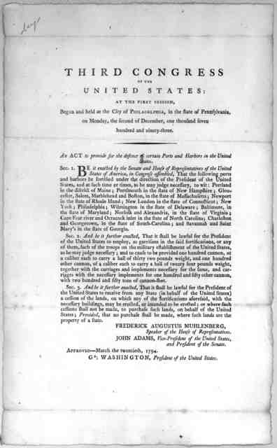Third Congress of the United States: at the first session, begun and held at the City of Philadelphia, in the state of Pennsylvania, on Monday, the second of December, one thousand seven hundred and ninety-three. An act to provide for the defenc