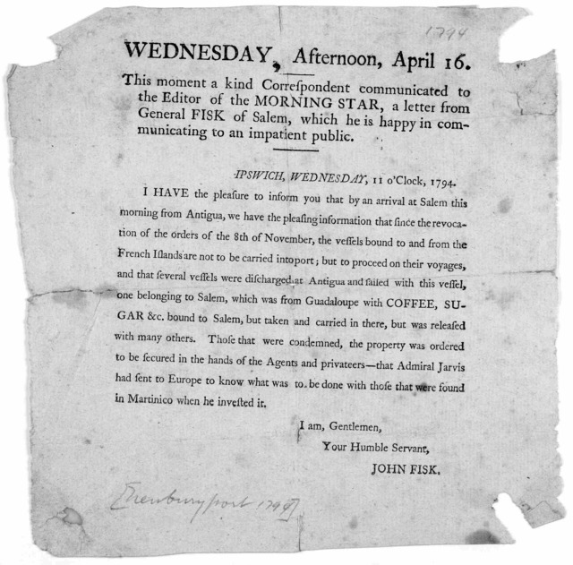 Wednesday, afternoon, April 16. This moment a kind correspondent communicated to the editor of the Morning Star, a letter from General Fisk of Salem, which he is happy in communicating to an impatient public. Ipswhich, Wednesday 11 o'clock, 1794
