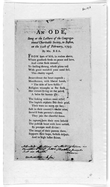 An ode, sung at the lecture of the Congregational Charitable Society, in Boston, on the 12th of February, 1795. by Mr. Rea. [4 verses] [Boston 1795].