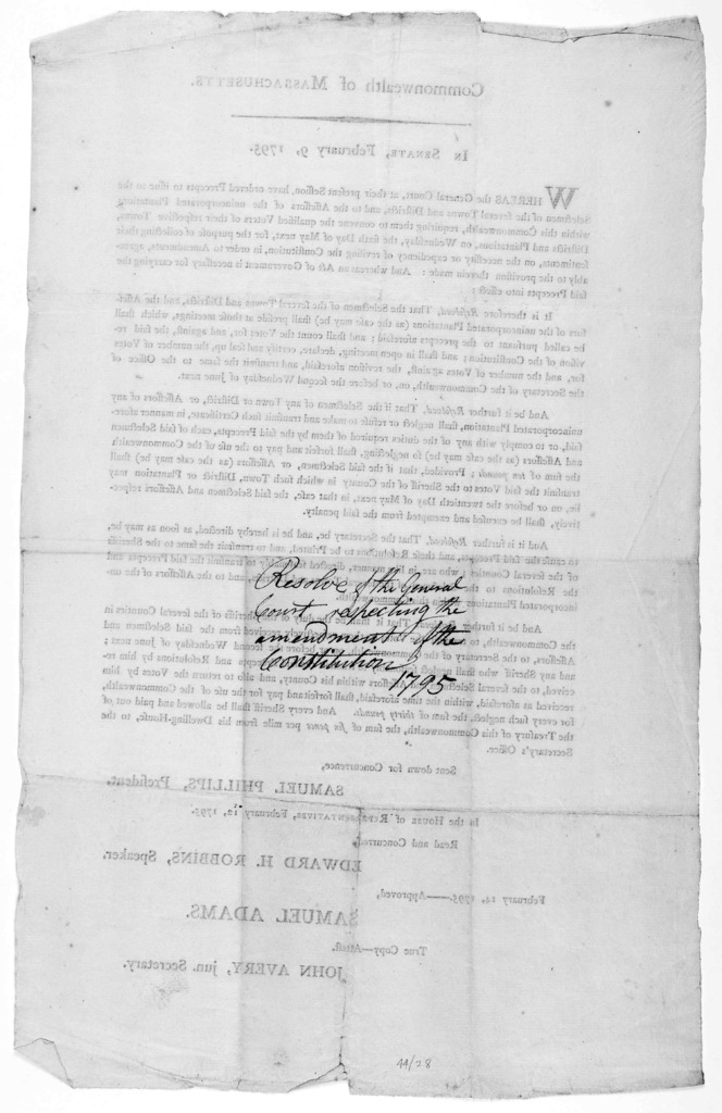 Commonwealth of Massachusetts. In Senate, February 9, 1795. Whereas the General Court,at their present session, have ordered precepts to issue to the selectmen of the several towns and districts ... requiring them to convence the qualified voter