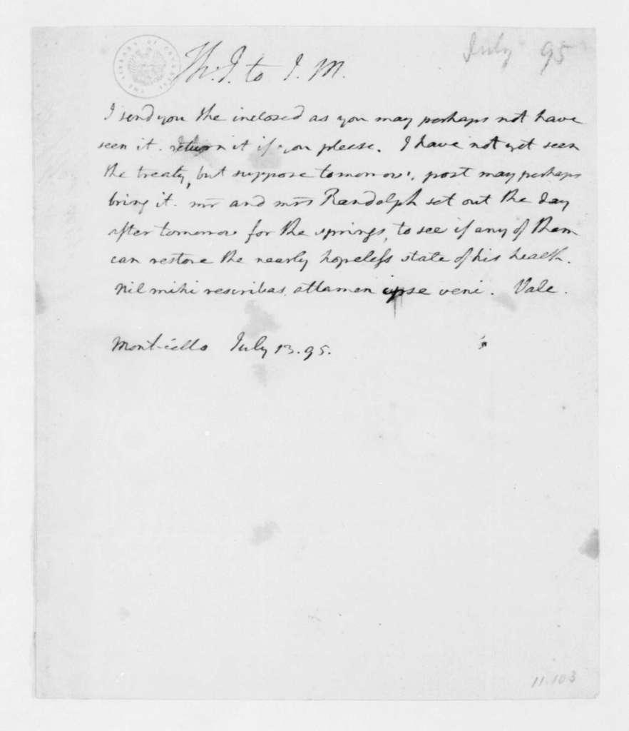 Thomas Jefferson to James Madison, July 13, 1795.