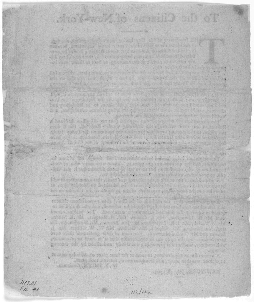 To the citizens of New-York. The inhabitants of this City having been called together, this day to decide on the subject of the treaty lately negociated between the United States of America, and Great-Britain; it may be considered ... to preside