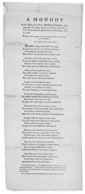 A monody on the death of the Hon. Thomas Russell, Esq. sung after the eulogy delivered by Doctor John Warren, in the church in Brattle-Street on Wednesday, May 4, 1796. Written at the request of the several societies of which he was a member. Se