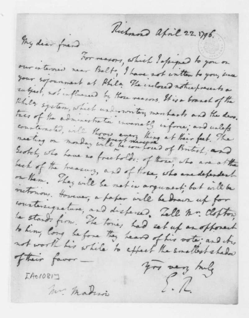 Edmund Randolph to James Madison, April 22, 1796.