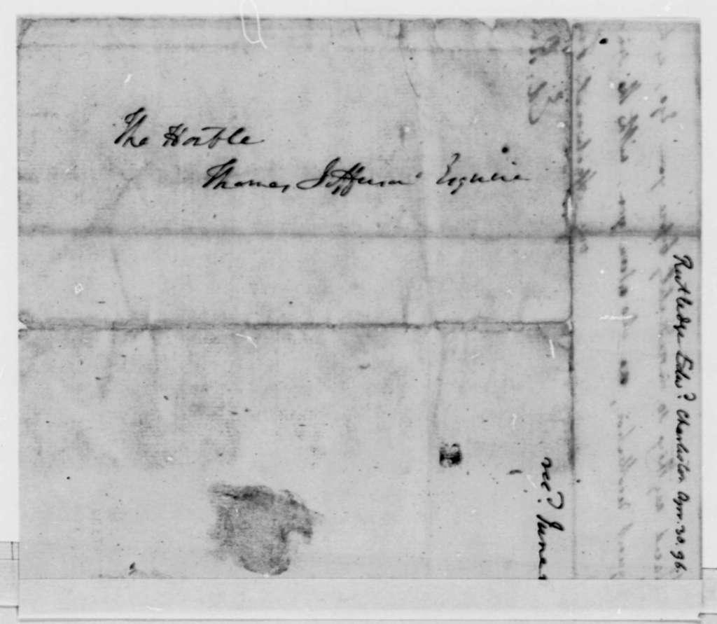 Edward Rutledge to Thomas Jefferson, April 30, 1796