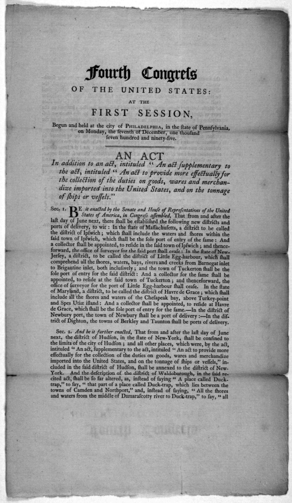 Fourth Congress of the United States: at the first session, begun and held at the city of Philadelphia, in the state of Pennsylvania, on Monday, the seventh of December, one thousand seven hundred and ninety-five. An act in addition to an act, i
