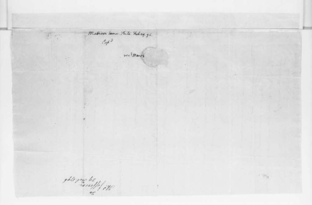 James Madison to Thomas Jefferson, February 29, 1796.