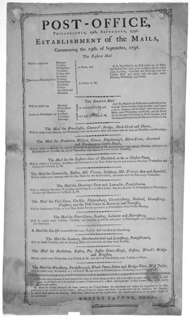 Post-Office, Philadelphia, 19th September, 1796. Establishment of the mails, commencing the 19th of September, 1796 ... [Philadelphia, 1796].