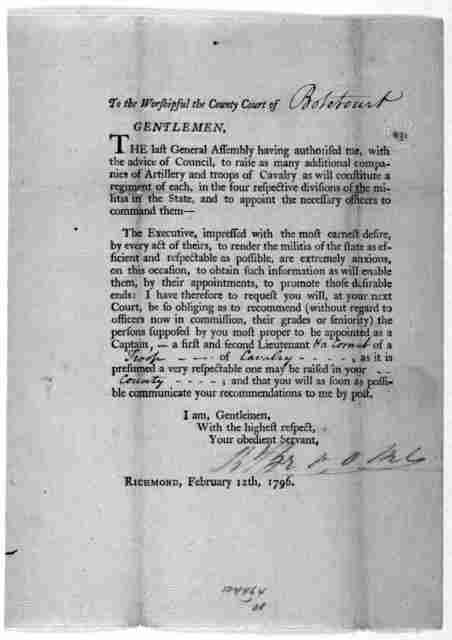 To the worshipful the County Court of Gentlemen, The last General Assembly having authorised me, with the advice of Council, to raise as many additional companies of artillery and troops of cavalry as will constitute a regiment of each, in the f