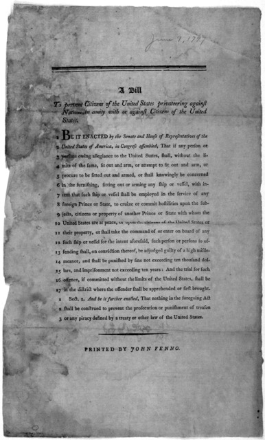A bill to prevent citizens of the United States privateering against nations in amity with or against citizens of the United States ... [Philadelphia] Printed by John Fenno [1797].