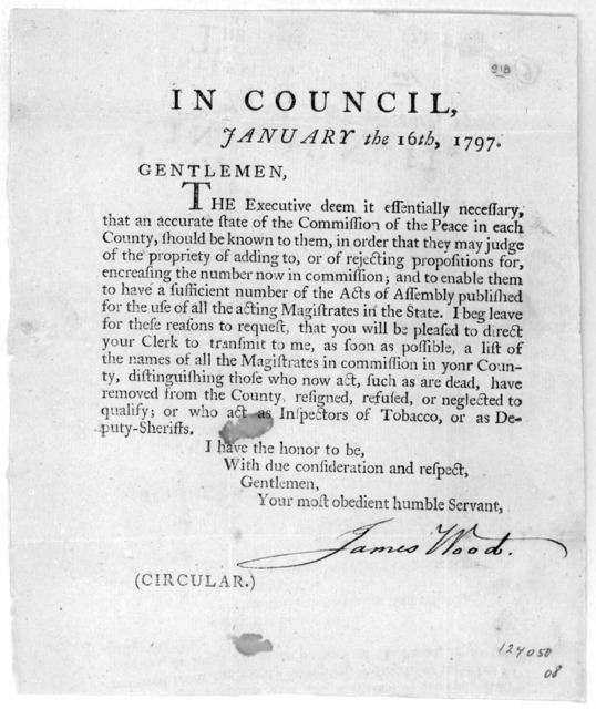 In Council. January the 16th, 1797. Gentlemen, The Executive deem it essentially necessary that an accurate state of the commission of the peace in each County, should be known to them, in order that they may judge of the propriety of adding to